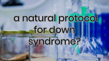 Natural protocol for down syndrome